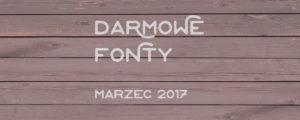 Piękne i darmowe fonty – marzec 2017